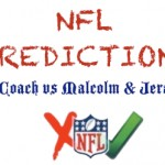 NFL Predictions: Week 15 – TheCoach vs Malcolm & Jeremiah