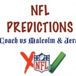 NFL Predictions: Week 16 – TheCoach vs Malcolm & Jeremiah