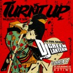 #TurntUp Presents: DJ Green Lantern @ Switch Toronto THIS THURSDAY [Audio Preview]