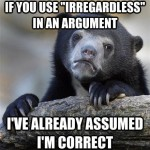 "24 Kinds Of People Who Use The Word ""Irregardless"""